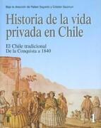 Historia de la Vida Privada en Chile - Rafael (Editor); Gazmuriy, Cristián (Editor) Sagredo - Taurus Ediciones
