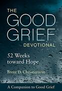 The Good Grief Devotional: 52 Weeks Toward Hope (libro en Inglés) - Brent D. Christianson - Fortress Press