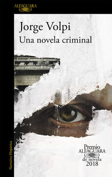 portada Una Novela Criminal (Premio Alfaguara de Novela 2018)