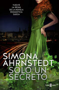 Solo un Secreto - Simona Ahrnstedt - Plaza & Janés