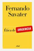Ética de Urgencia - Fernando Savater - Ariel