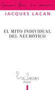El Mito Individual del Neurótico: O Poesía y Verdad en la Neurosis (Campo Freudiano) - Jacques Lacan - Paidós 41