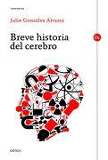 Breve Historia del Cerebro - Julio González Álvarez - Editorial Crítica