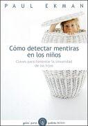 Cómo Detectar Mentiras en los Niños - Paul Ekman - Ediciones Paidós