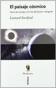 El Paisaje Cósmico: Teoría de Cuerdas y el Mito del Diseño Inteligente (Drakontos) - Leonard Susskind - Critica