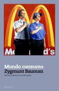 Mundo Consumo: Ética del Individuo en la Aldea Global (Contextos) - Zygmunt Bauman - Ediciones Paidós