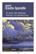 El Alma del Ateísmo: Introducción a una Espiritualidad sin Dios (Biblioteca André Comte-Sponville) - André Comte-Sponville - Ediciones Paidós