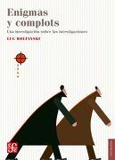 Enigmas y Complots - Luc Boltanski - Fondo De Cultura Económica