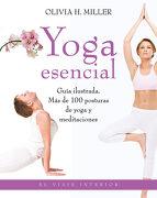 Yoga Esencial - Olivia H. Miller - Ediciones Oniro S.A.