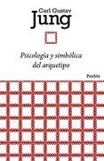 Psicología y Simbólica del Arquetipo - Carl G. Jung - Ediciones Paidós