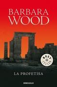 La Profetisa - Barbara Wood - Debolsillo