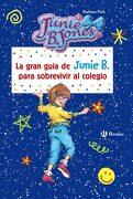 La Gran Guía de Junie b. Para Sobrevivir al Colegio - Barbara Park - Editorial Bruño