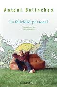 La Felicidad Personal: Claves Para un Cambio Interior (Autoayuda (Debolsillo)) - Antoni Bolinches - Debolsillo