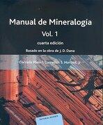 Manual de Mineralogia (Vol. I): Basado en la Obra de j. De Dana (4ª Ed. ): - Klein - Reverte