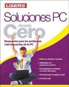 Soluciones pc Desde Cero Respuestas Para los Problemas mas Frecuentes de la pc - Claudio Alejandro Pena Millahual - Creative Andina Corp.