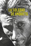 La Soledad de Anquetil - Paul Fournel - Contra