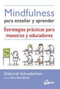 Mindfulness Para Enseñar y Aprender: Estrategias Prácticas Para Maestros y Educadores - Deborah Schoeberlein; Suki Sheth - Gaia Ediciones