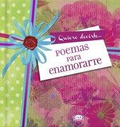 Poemas Para Enamorarte - Autores Varios - Vergara Y Riba Editoras