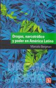 Drogas, Narcotrafico y Poder en America Latina - Marcelo Bergman - Fondo de Cultura Económica
