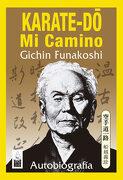 Karate-Do, mi Camino: Autobiografía - Gichin Funakoshi - Dojo Ediciones