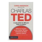 Charlas Ted. La Guía Oficial de ted Para Hablar en Público - Chris Anderson - Paidos