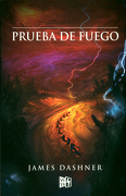 Maze Runner. Prueba de Fuego - James Dashner - V&R Editoras