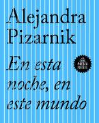 En Esta Noche, en Este Mundo - Alejandra Pizarnik - Literatura Random House