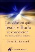 Las Vidas en que Jesús y Buda se Conocieron - Gary R. Renard - El Grano De Mostaza