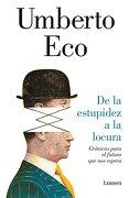 De la Estupidez a la Locura - Umberto Eco - Penguin Random House