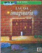 La Casa Imaginaria (Siri Pengurusan dan Perniagaan Utusan) - Mateos Pilar - Fondo De Cultura Económica