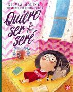 Quiero ser la que Sere - Silvia Molina - Fondo de Cultura Económica
