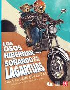 Los Osos Hibernan Soñando Que Son Lagartijas - Juan Carlos Quezadas - FONDO DE CULTURA ECONOMICA