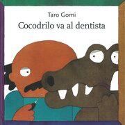 Cocodrilo va al Dentista - Taro Gomi - Fondo De Cultura Económica