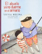 El Abuelo ya no Duerme en el Armario - Silvia Molina - Fondo de Cultura Económica