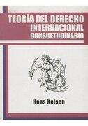 Teoría del Derecho Internacional Consuetudinario - Hans Kelsen - Ediciones Coyoacan