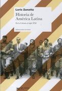 Historia de America Latina. De la Colonia al Siglo xxi - Loris Zanatta - Siglo Xxi Argentina