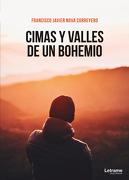 Cimas y Valles de un Bohemio - Francisco Javier Nova Correyero - Letrame S.L.