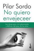 No Quiero Envejecer - Pilar Sordo - Booket