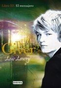 El Mensajero. Libro Iii. The Giver - Lois Lowry - Everest