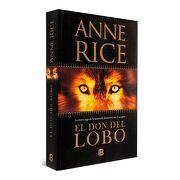 El don del Lobo - Anne Rice - Ediciones B