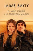 El Niño Terrible y la Escritora Maldita - Jaime Bayly - Ediciones B