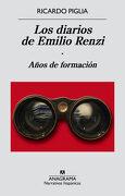Los Diarios de Emilio Renzi. Años de Formacion - Ricardo Piglia - Anagrama