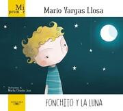 Fonchito y la Luna - Mario Vargas Llosa - Alfaguara