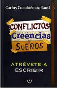 Conflictos, Creencias y Sueños - Ing. Carlos Cuauhtémoc Sánchez - Editorial Diamante