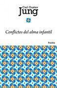 Conflictos del Alma Infantil - C. G. Jung - Ediciones Paidós Ibérica