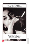 Canto Villano. Poesía Reunida, 1949-1994 - Blanca Varela - Fondo De Cultura Económica