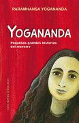 Yogananda: Pequeñas Grandes Historias del Maestro - Paramahansa Yogananda - Obelisco