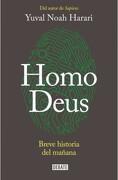 Homo Deus. Breve Historia del Mañana - Yuval Noah Harari - Debate