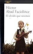 El Olvido que Seremos - Héctor Abad Faciolince - Alfaguara