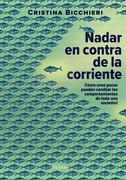 Nadar en contra de la corriente - Cristina Bicchieri - Paidos